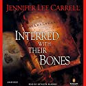 Interred with Their Bones Audiobook by Jennifer Lee Carrell Narrated by Kathleen McNenny