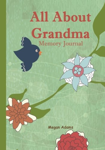 All About Grandma Memory Journal: (I didn't know that about you) Prompted Journal for Grandma (Volume 3)