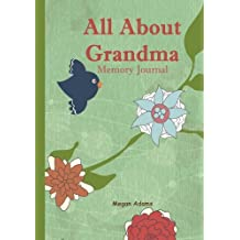 All About Grandma Memory Journal: (I didn't know that about you) Prompted Journal for Grandma