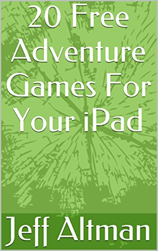 20 Free Adventure Games For Your iPad (A Minute Game Guide