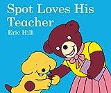 Spot Loves His Teacher, Eric Hill, 0399252797
