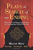 Plays in Search of an Ending, Milton Matz, 1440108188