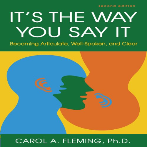 It's the Way You Say It - Second Edition: Becoming Articulate, Well-Spoken, and Clear Audiobook [Free Download by Trial] thumbnail