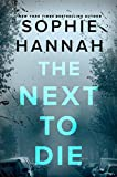 The Next to Die: A Novel by  Sophie Hannah in stock, buy online here