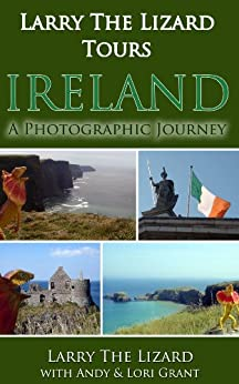 Larry The Lizard® Tours Ireland: A Photographic Journey Across Ireland (For Ages 4-8) by [Larry The Lizard]