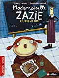 img - for Mademoiselle Zazie : Mademoiselle Zazie a-t-elle un zizi ? book / textbook / text book