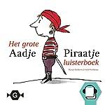 Het grote Aadje Piraatje luisterboek | Marjet Huiberts