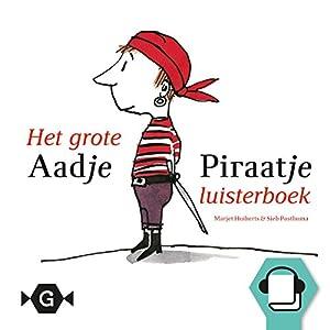 Het grote Aadje Piraatje luisterboek Audiobook