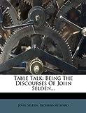 Table Talk, John Selden and Richard Milward, 1276060467