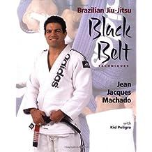 Brazilian Jiu Jitsu Black Belt Techniques