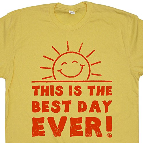XXL - This Is The Best Day Ever T Shirt Sunshine Tee Mens Womens Kids 80s Funny Vintage Graphic TShirt Saying Slogan (T-shirt 80s Soft)