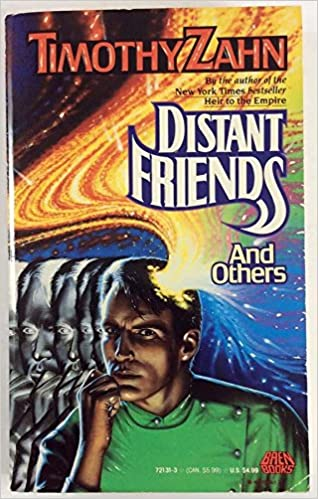 Distant Friends And Others Timothy Zahn 9780671721312 Books