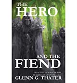 { THE HERO AND THE FIEND } By Thater, Glenn G ( Author ) [ Nov - 2012 ] [ Paperback ]
