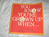 You Know You're Grown up When . . ., Jeanne K. Hanson, 156305115X