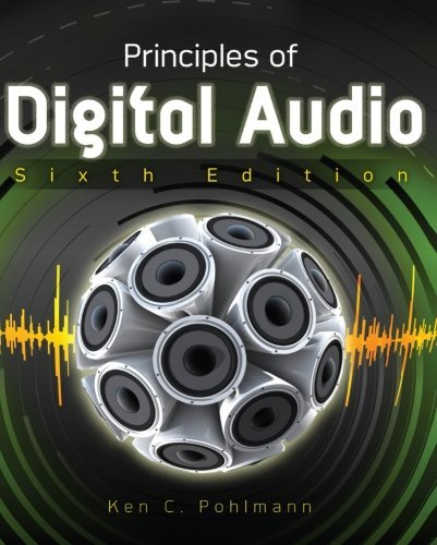 Principles of Digital Audio, Sixth Edition (Digital Video/Audio) by Ken Pohlmann (2010-10-07)