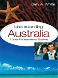 img - for Understanding Australia: A Guide for International Students book / textbook / text book