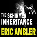 The Schirmer Inheritance Audiobook by Eric Ambler Narrated by Eric Meyers