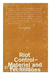 Riot control: materiel and techniques
