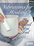 Vibration for Healing: The Sound You Feel