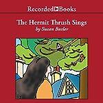 The Hermit Thrush Sings | Susan Butler