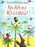 No More Kissing!, Emma Chichester Clark, 0385746199
