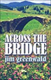 Across the Bridge, Jim Greenwald, 1604414294