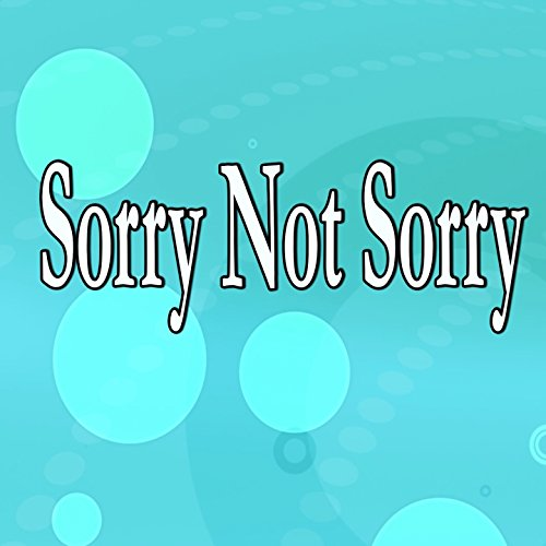 Im Not Sorry - Sorry Not Sorry (Homage to Demi Lovato)