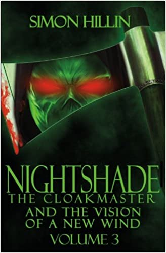 Nightshade the Cloakmaster and the Vision of a New Wind: Volume 1