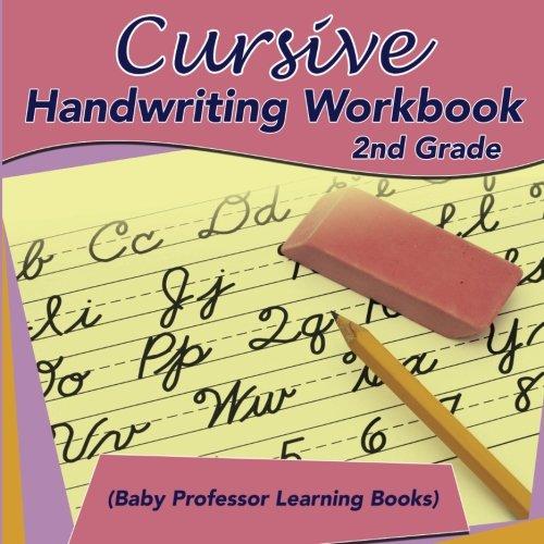 Cursive Handwriting Workbook 2nd Grade  (Baby Professor Learning Books)