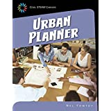 Urban Planner (21st Century Skills Library: Cool STEAM Careers)