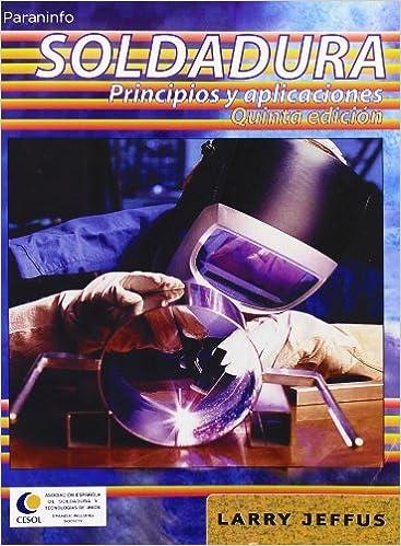Soldadura Principios y aplicaciones (Spanish) Paperback – 2009