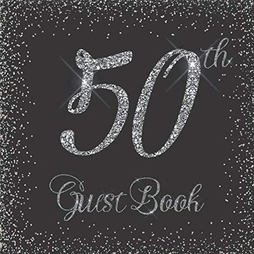 50th Guest Book: Glitter Silver and Black - Birthday Party Signing Message Book with Gift Log & Photo Space, Beautiful Milestone Keepsake Present for Special Memories