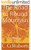 The Road to Round Mountain: The Betrayal by