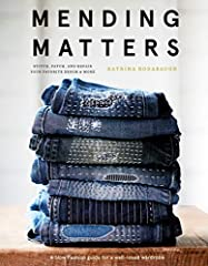 Mending Matters explores sewing on two levels: First, it includes more than 20 hands-on projects that showcase current trends in visible mending that are edgy, modern, and bold—but draw on traditional stitching. It does all this throug...