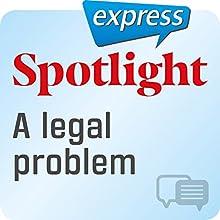 Spotlight express - Kommunikation: Wortschatz-Training Englisch - Ein rechtliches Problem Hörbuch von  div. Gesprochen von:  div.