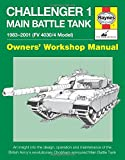 Challenger 1 Main Battle Tank: From 1983 to 2000 (Model Fv4030/4) (Owners Workshop Manual)