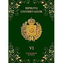 Espírito Conservador: Volume VI (Coleção Espírito Conservador Livro 6) (Portuguese Edition)