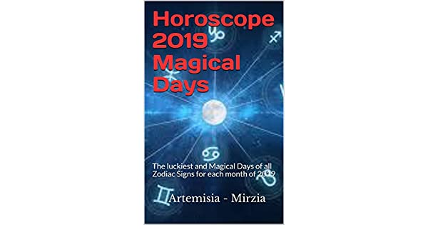 Horoscope 2019 Magical Days: The luckiest and Magical Days