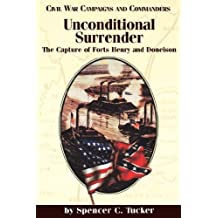 Unconditional Surrender: The Capture of Forts Henry and Donelson (Civil War Campaigns and Commanders Series)