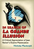 In Search of La Grande Illusion: A Critical Appreciation of Jean Renoir's Elusive Masterpiece