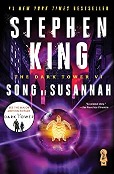 The Dark Tower VI: Song of Susannah by [King, Stephen]