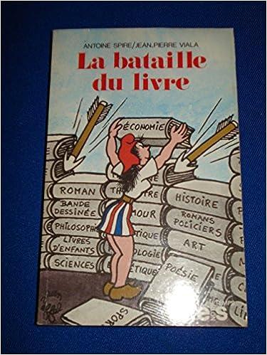 La Bataille Du Livre Vaila Jean Pierre Spire Antoine