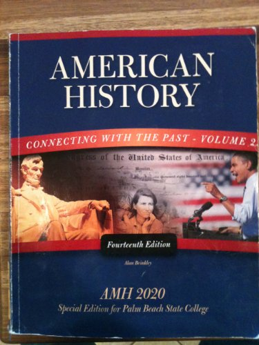 American History Connecting with the Past - Volume 2 (Special Edition for Palm Beach State College)