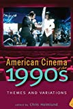 img - for American Cinema of the 1990s: Themes and Variations (Screen Decades: American Culture/American Cinema) book / textbook / text book