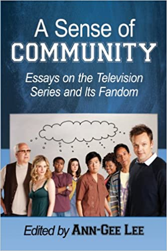 com a sense of community essays on the television series  a sense of community essays on the television series and its fandom