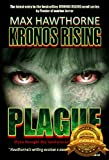 """KRONOS RISING: PLAGUE, an AUTHORSdb 2017 Gold Medal Winner!IT HAS BEGUN - The terrifying prologue to KRONOS RISING: KRAKEN      Ron got up.     """"Holy --- Steve, the Taser's not stopping him!""""     """"It has to! Nobody can take that. Hit him again!""""     ..."""