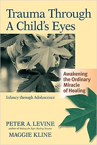 Image result for trauma through a child's eyes levine