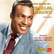 The Cool Cool Blues Of ... Charles Brown - All-Time Classic Hits And R&B Chart Hits 1945-1961 [ORIGINAL RECORDINGS REMASTERED] 2CD SET