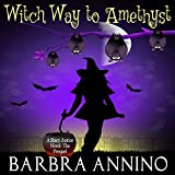 Witch Way to Amethyst: The Prequel: A Stacy Justice Mystery, Book 0