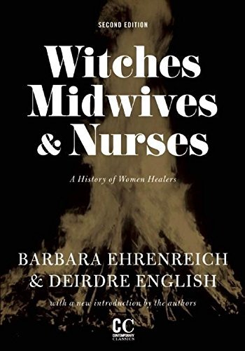 (Witches, Midwives, and Nurses (2nd Ed.) (Contemporary Classics by Women (Feminist Press)) by Barbara Ehrenreich, Deirdre English (2010) Paperback)